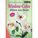 Bastelbuch Window Color – Blüten aus Draht, von A. Massenkeil & P. Panesar